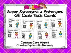 Super Synonyms & Antonyms QR Code Task Cards $
