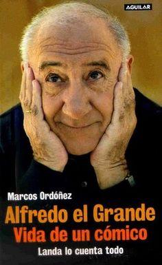 """""""Alfredo el Grande. Vida de un cómico"""", de Marcos Ordónez."""