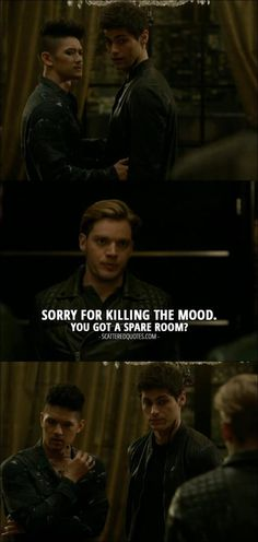 Jace Wayland (to Alec and Magnus): Sorry for killing the mood. You got a spare room? From Shadowhunters – Season 2 Episode 'Iron Sisters' Shadowhunters Tv Show, Shadowhunters The Mortal Instruments, Cw Series, Book Series, Alec And Jace, Jace Lightwood, Cassandra Clare Books, The Dark Artifices, City Of Bones