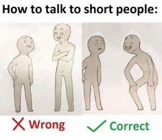 How to talk to short people 😂