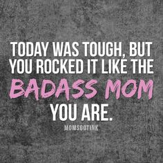 Yes got over the sinus headache and true I'm a bad ass mom so keep throwing whatever life throws cause I always come out on top I just love my life and love being a mom