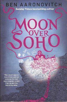 Moon Over Soho, an urban fantasy by Ben Aaronovitch.