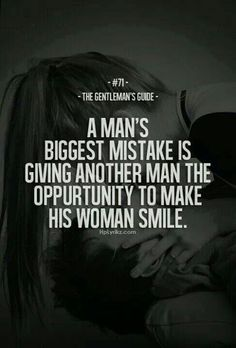 gentleman's guide - a man's biggest mistake is giving another man the opportunity to make his woman smile Great Quotes, Quotes To Live By, Me Quotes, Inspirational Quotes, Qoutes, Quotes Pics, Motivational, Gentleman Stil, Gentleman Quotes
