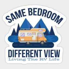 Same Bedroom Different View Living the RV Life - Rv Life - T-Shirt | TeePublic.  Live the RV Life by driving your camper to a new site every night. Who says you have to wake up to the same view every day. Find the great outdoors and live off the grid. Experience the outdoors and living in nature. News Sites, Rv Life, The Great Outdoors, Just For You, Grid, Camper, Night, Live, Glamping