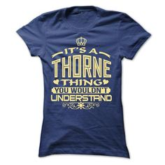 IT IS THORNE THING AWESOME SHIRT - #country hoodie #university sweatshirt. ADD TO CART => https://www.sunfrog.com/Names/IT-IS-THORNE-THING-AWESOME-SHIRT-Ladies.html?68278
