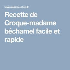 Recette de Croque-madame béchamel facile et rapide