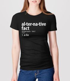 fe781d558 Alternative Facts Shirt | anti trump shirt, feminist t-shirt, not my  president, funny shirt, alterna