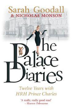 The Palace Diaries: Twelve Years with HRH Prince Charles by [Monson, Nicholas, Goodall, Sarah]