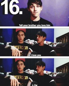Haaha,Beau tells Luke He loves him,Before Beau turns 20 Love Him, I Love You, Told You So, Luke Brooks, The Janoskians, Your Brother, Brooks Brothers, My Boys, Ariana Grande