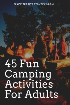 For adventure-hungry explorers to campsite loungers nostalgic souls to modern glampers and of course all you party game enthusiasts here are 45 camping activities and games that'll deliver a kick-ass camping trip that all of the adults will enjoy. Camping Games For Adults, Outdoor Activities For Adults, Group Camping, Camping Activities, Family Camping, Family Picnic, Outdoor Fun, Outdoor Camping, Camping Outdoors