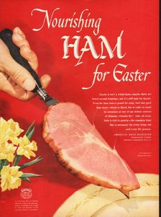 """1948 AMERICAN MEAT INSTITUTE vintage magazine advertisement """"Nourishing Ham"""" ~ Nourishing Ham for Easter - Maybe it isn't a whole ham -- maybe there are fewer second helpings -- but it's still ham for Easter. Even the ham bone's grand for soup. And ..."""