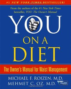 You, on a Diet: The Owner's Manual for Waist Management by Michael F. Roizen,http://www.amazon.com/dp/0743292545/ref=cm_sw_r_pi_dp_sUoFtb0QSYYTHH9Q