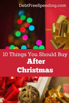 10 Things You Should Buy After Christmas.  Do you get up early on December 26th to save some dough? We're not talking cookie dough!