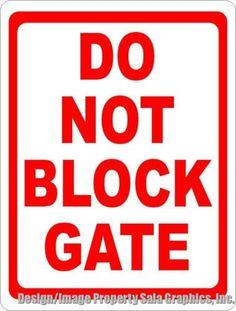 Do Not Block Gate Sign
