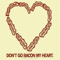 Don't go bacon my heart and pour the leftover bacon grease down the drain. Once cooled, pour leftover oils and grease into a sturdy container, like an empty coffee can or glass jar and throw that in the trash I Love To Laugh, Make Me Smile, Me Quotes, Funny Quotes, Quotable Quotes, Daily Quotes, Cover Pics, Just For Laughs, Laugh Out Loud