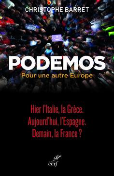""""""" Podemos. Pour une autre Europe? """", de Christophe Barret"""