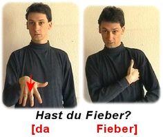 Hast du Fieber? Deaf Language, Sign Language, Signs, German, Lol, Learning, Kindergarten, Random, Baby