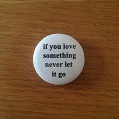 if_you_love_something_badge.jpg (700×700)