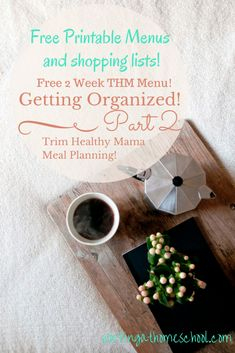 Get Organized with free THM printables, and a free 2 week menu with shopping lists!