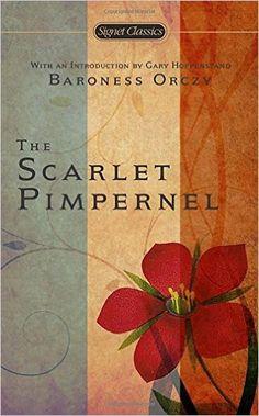 The Scarlet Pimpernel (Signet Classics): Baroness Orczy, Gary Happenstand: 9780451527622: Amazon.com: Books