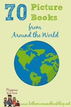 To the Moon and Back: Travel Around the World with Picture Books {70 Geographical Books for Young Children}