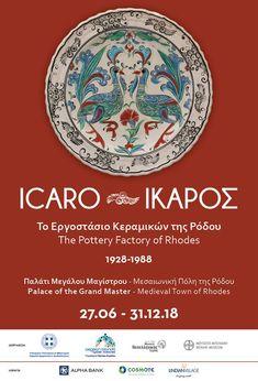 ICARO-ΙΚΑΡΟΣ                                                  Το εργοστάσιο Κεραμικών της Ρόδου 1928-1988                                                  (27/06/2018-31/12/2018) Alpha Bank, Benaki Museum, Medieval Town, The Grandmaster, Rhodes, Ceramic Pottery, Posters, Ceramics, Sculpture