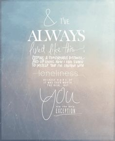 Walking down the aisle  you are the only exception - Paramore probably the most accurate of our songs, at least for me