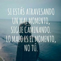 The Nicest Pictures: momento Motivacional Quotes, Great Quotes, Life Quotes, Inspirational Quotes, The Words, More Than Words, Spanish Quotes, Sentences, Quotations