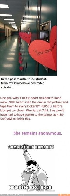 ❤ Faith in humanity i so want to try to do something like this for Christmas valentines day and self harm awareness day at all the schools in my district  I just have to get some friends to help