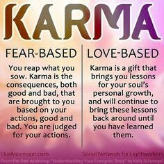 Karma means action, work or deed. It refers to a principle that says a persons world is defined by what they put into it. Do and think good and good it shall be and vice versa
