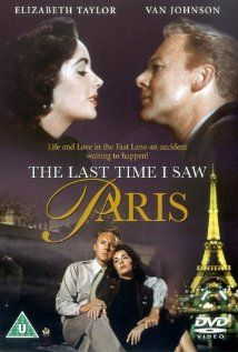 The Last Time I Saw Paris (1954)--the next best thing to being there, is watching a film set in Paris