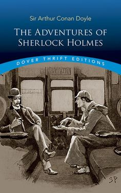 Detective Sherlock Holmes, Sherlock Holmes Stories, Adventures Of Sherlock Holmes, Sir Arthur, Arthur Conan Doyle, The Blue Carbuncle, A Scandal In Bohemia, Reading Lists, Short Stories