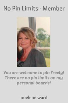 No Pin Limits - Member: noelene ward - Visit profile here: http://www.pinterest.com/enjoy1412