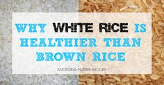 Find out why white rice is healthier than brown rice! And did you know it's a Paleo approved safe starch?