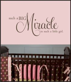 my baby girl is my very own miracle Baby Mine, My Baby Girl, Baby Baby, Little Girl Rooms, Little Babies, Nursery Wall Quotes, Miracle Quotes, Baby Girl Quotes, Future Baby