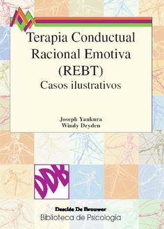 Terapia conductual racional emotiva casos ilustrativos, joseph yankura y windy dryden