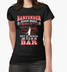 Bartender Because Badass Mother *** Isn't And Official Job Title  Womens Fitted T-Shirts