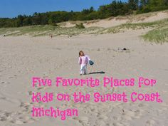 5 favorite places for kids to play, along Michigan's Sunset Coast (warning: beach goodness awaits!)