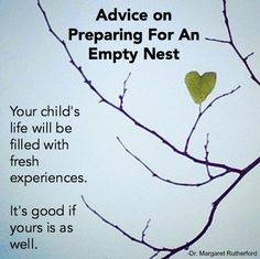 Prepare For Empty Nest (Way Before It Begins) by Dr. Margaret Rutherford