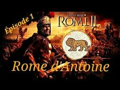 Campagne Rome 2 Total War Avec Antoine #1 - YouTube
