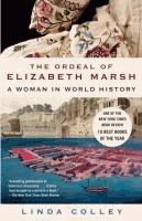 The ordeal of Elizabeth Marsh : a woman in world history  Linda Colley.