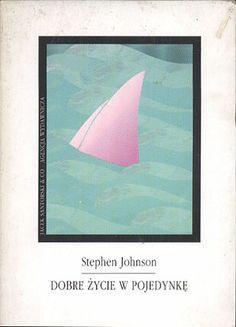 Dobre życie w pojedynkę, Stephen Johnson, Jacek Santorski, 1993, http://www.antykwariat.nepo.pl/dobre-zycie-w-pojedynke-stephen-johnson-p-14046.html