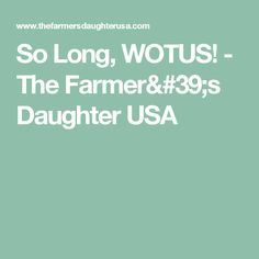 So Long, WOTUS! - Th