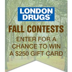 Fall for Beauty Contest #1: Enter for Your Chance to Win  a $250 London Drugs Gift Card!