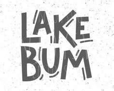 Lake bum svg Lake svg Summer Svg Life is Better at the Lake Diy Pallet Projects, Vinyl Projects, House Projects, Lake Life Quotes, Lake Signs, Cricut Explore Air, Cricut Creations, Vinyl Crafts, Sign Quotes