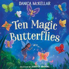 Satisfaction for Insatiable Readers:    Ten Magic Butterflies by Danica McKellar