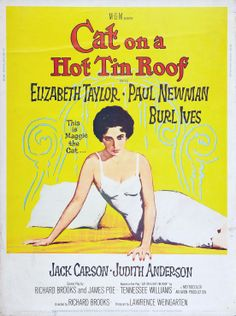 """Cat on a Hot Tin Roof"" (1958). COUNTRY: United States. DIRECTOR: Richard Brooks."