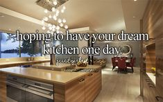 hoping to have your dream kitchen one day