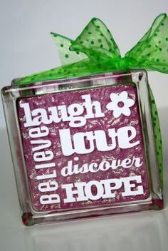Glass Block Craft! Adorable.  Live, Laugh, Love... One of my daughters favorite sayings.  *kls