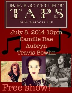 SoundOff: July 8: #NashvilleMusic Travis Bowlin At Belcourt Taps & Tapas with Camille Rae & Aubryn at 10 pm July 8